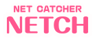 NET CATCHER NETCH